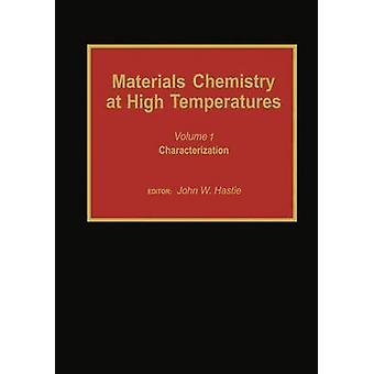 Chimie des matériaux à hautes températures caractérisation par Hastie & W. John
