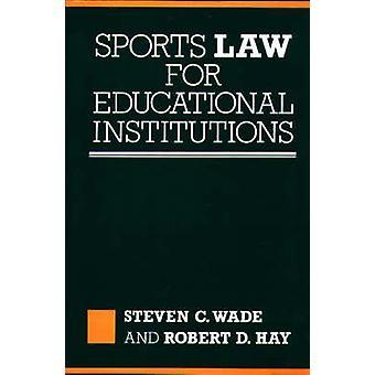 Loi sur les établissements d'enseignement par Wade & Steven C. de sport