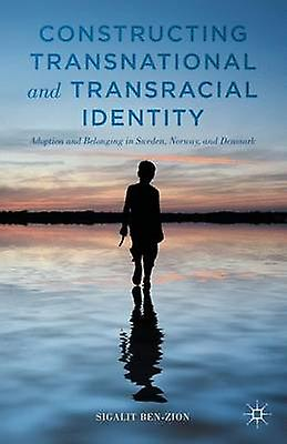 Constructing Transnational and Transracial Identity by BenZion & Sigalit