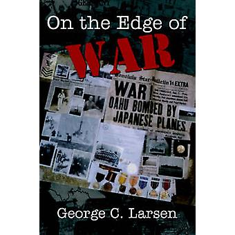 On the Edge of War by Larsen & George C.
