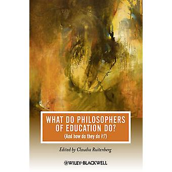 What Do Philosophers Education by Ruitenberg