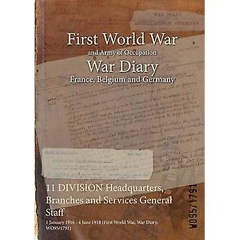 11 DIVISION Headquarters Branches and Services General Staff  1 January 1918  4 June 1918 First World War War Diary WO951791 by WO951791