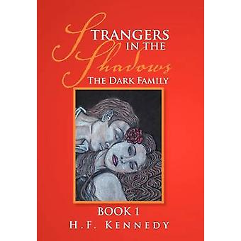 Strangers in the Shadows The Dark Family Book 1 by Kennedy & H. F.