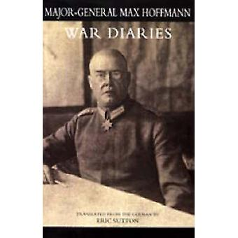WAR DIARIES and other papers by Hoffmann & Major General Max
