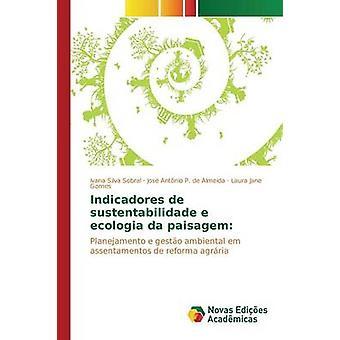 Indicadores de sustentabilidade e ecologia da paisagem by Silva Sobral Ivana
