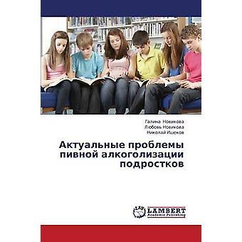 Aktualnye Problemy Pivnoy Alkogolizatsii Podrostkov av Novikova Galina
