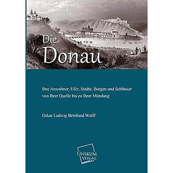 Die Donau by Wolff & Oskar Ludwig Bernhard