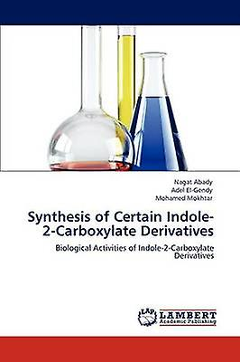 Synthesis of Certain Indole2Carboxylate Derivatives by Abady & Nagat