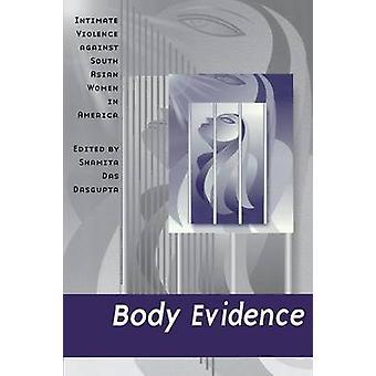 Cuerpo de evidencia - íntima violencia contra las mujeres del sur de Asia en América