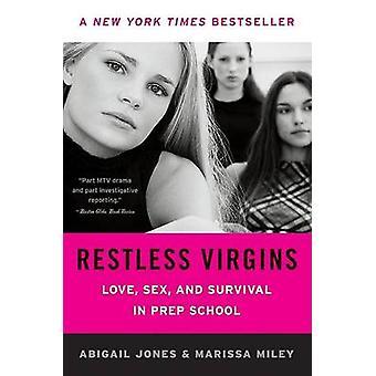 Restless Virgins - Love - Sex - and Survival in Prep School by Abigail