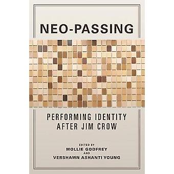 Neo-Passing - Performing Identity after Jim Crow by Mollie Godfrey - 9