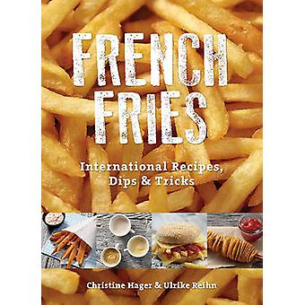 French Fries - International Recipes - Dips & Tricks by Christine Hage