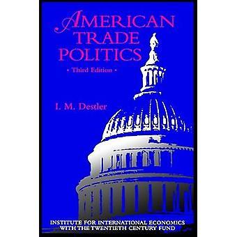 American Trade Politics by I. M. Destler - 9780881322156 Book