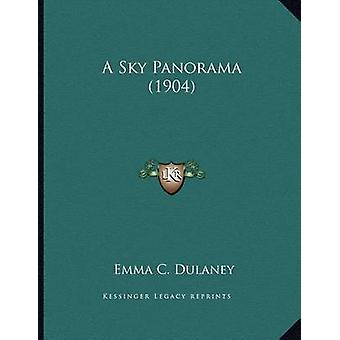 A Sky Panorama (1904) by Emma C Dulaney - 9781164550341 Book