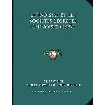 Le Taoisme Et Les Societes Secretes Chinoises (1897) by M Matgioi - A