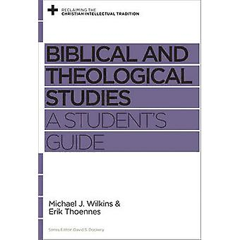 Biblical and Theological Studies - A Student's Guide by Biblical and T