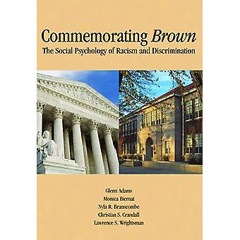 Commemorating Brown - The Social Psychology of Racism and Discriminati
