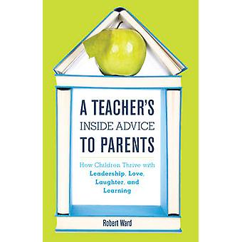 A Teacher's Inside Advice to Parents - How Children Thrive with Leader