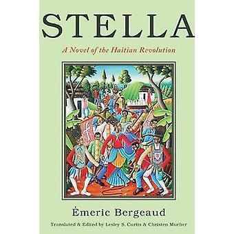 Stella - A Novel of the Haitian Revolution by Christen Mucher - Emeric