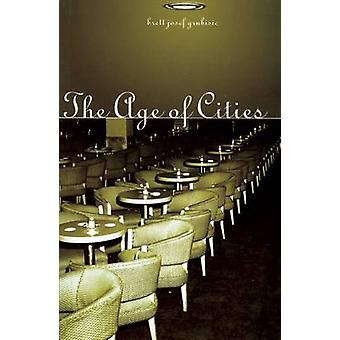 The Age of Cities by Brett Josef Grubisic - 9781551522128 Book
