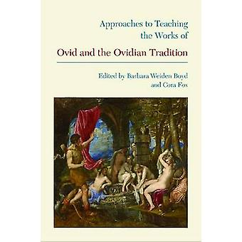 Approaches to Teaching the Works of Ovid and the Ovidian Tradition by