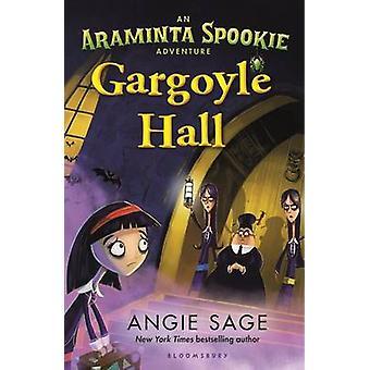 Gargoyle Hall by Angie Sage - 9781619636262 Book