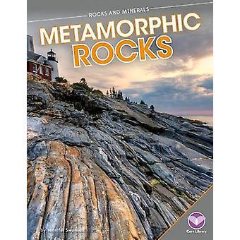 Metamorphic Rocks by Jennifer Swanson - 9781624033889 Book