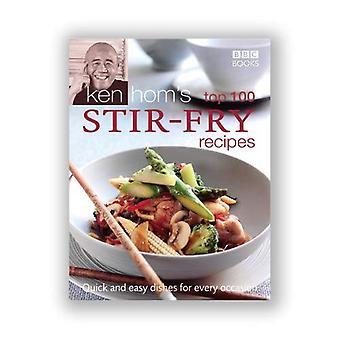 Ken hom ' s top 100 Stir-Fry recepten (BBC boeken ' Quick & Easy Cookery)