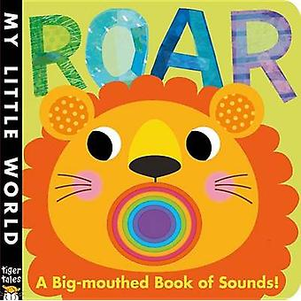 Roar - A Big-Mouthed Book of Sounds! by Jonathan Litton - Fhiona Gallo
