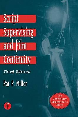 Script Supervising and Film Continuity by Pat P Miller