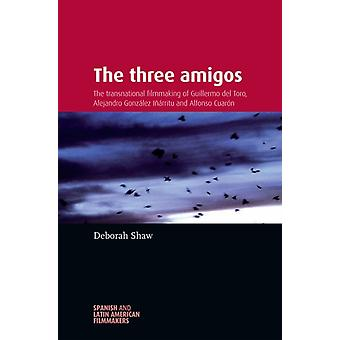 The three amigos (Spanish and Latin-American Filmmakers) (Paperback) by Shaw Deborah