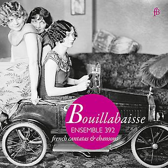 Blavet, Michel / Ensemble 392 - Bouillabaisse - franske kantater & Chansons [CD] USA import