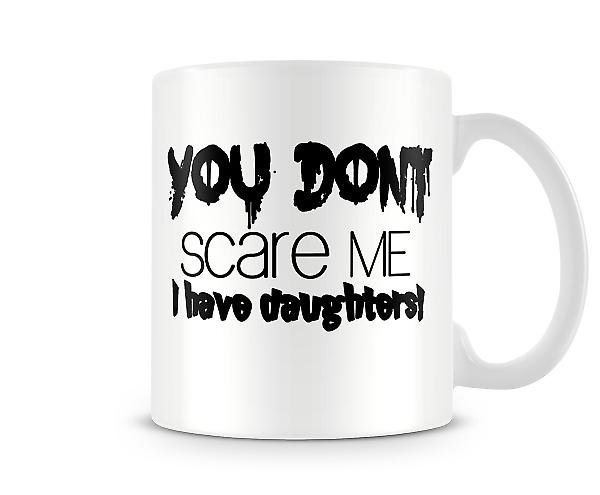 You Don't Scare Me Printed Mug