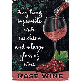 Rose Wine Anything Is Possible With Sunshine & A Large Glass Small Steel Sign 200Mm X 150Mm
