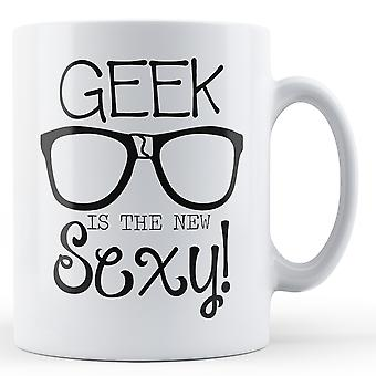 Geek er den nye Sexy - trykt krus