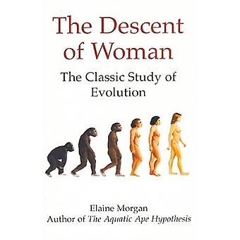 The Descent of Woman (Revised edition) by Elaine Morgan - 97802856270