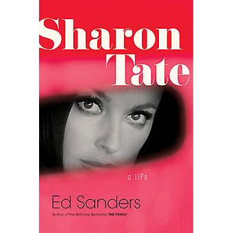 Sharon Tate - A Life by Ed Sanders - 9780306818899 Book