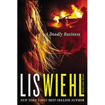 A Deadly Business by Lis Wiehl - April Henry - 9780718077655 Book