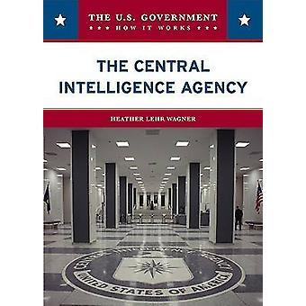 De Central Intelligence Agency door Heather Lehr Wagner - 978079109282