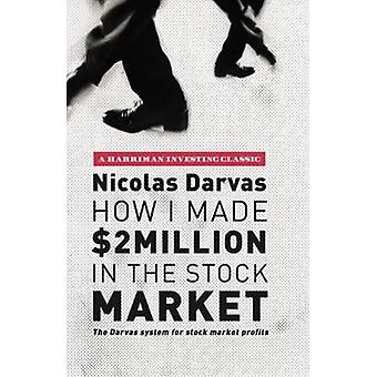 How I Made $2 Million in the Stock Market - The Darvas System for Stoc