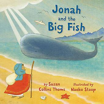 Jonah and the Big Fish by Susan Collins Thoms - Naoko Stoop - 9781454