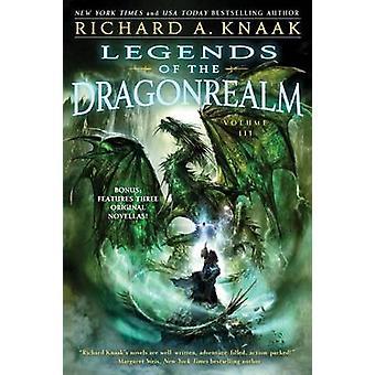 Legenden der Dragonrealm - Bd. III von Richard A Knaak - 9781451651