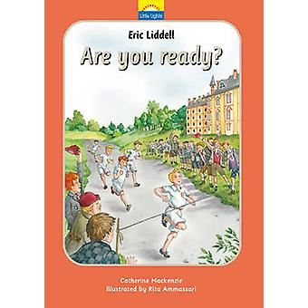 Eric Liddell - Are You Ready? - The True Story of Eric Liddell and the