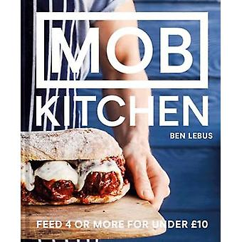 MOB Kitchen - Feed 4 or more for under GBP10 by MOB Kitchen - Feed 4 or