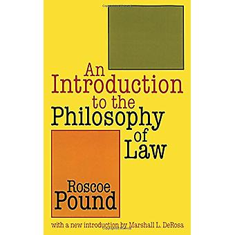 An Introduction to the Philosophy of Law by Roscoe Pound - 9781560009
