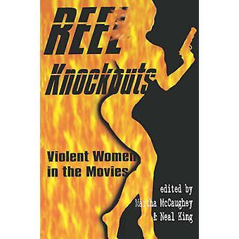 Reel Knockouts - gewalttätige Frauen in Film von Martha McCaughey - Neal King