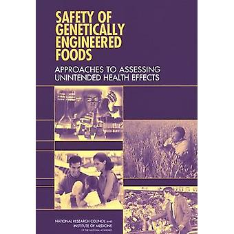Safety of Genetically Engineered Foods - Approaches to Assessing Unint