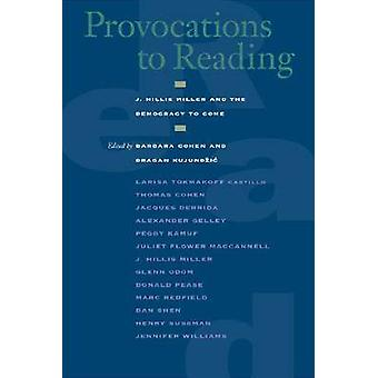 Provocations to Reading - J. Hillis Miller and the Democracy to Come b