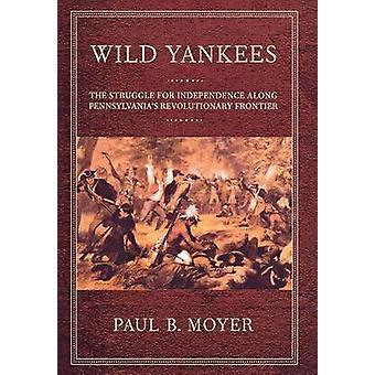 Vilda Yankees - kampen för självständighet längs Pennsylvanias Revo