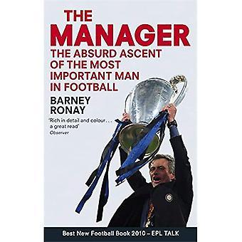 De Manager: De absurde beklimming van de belangrijkste Man in het voetbal